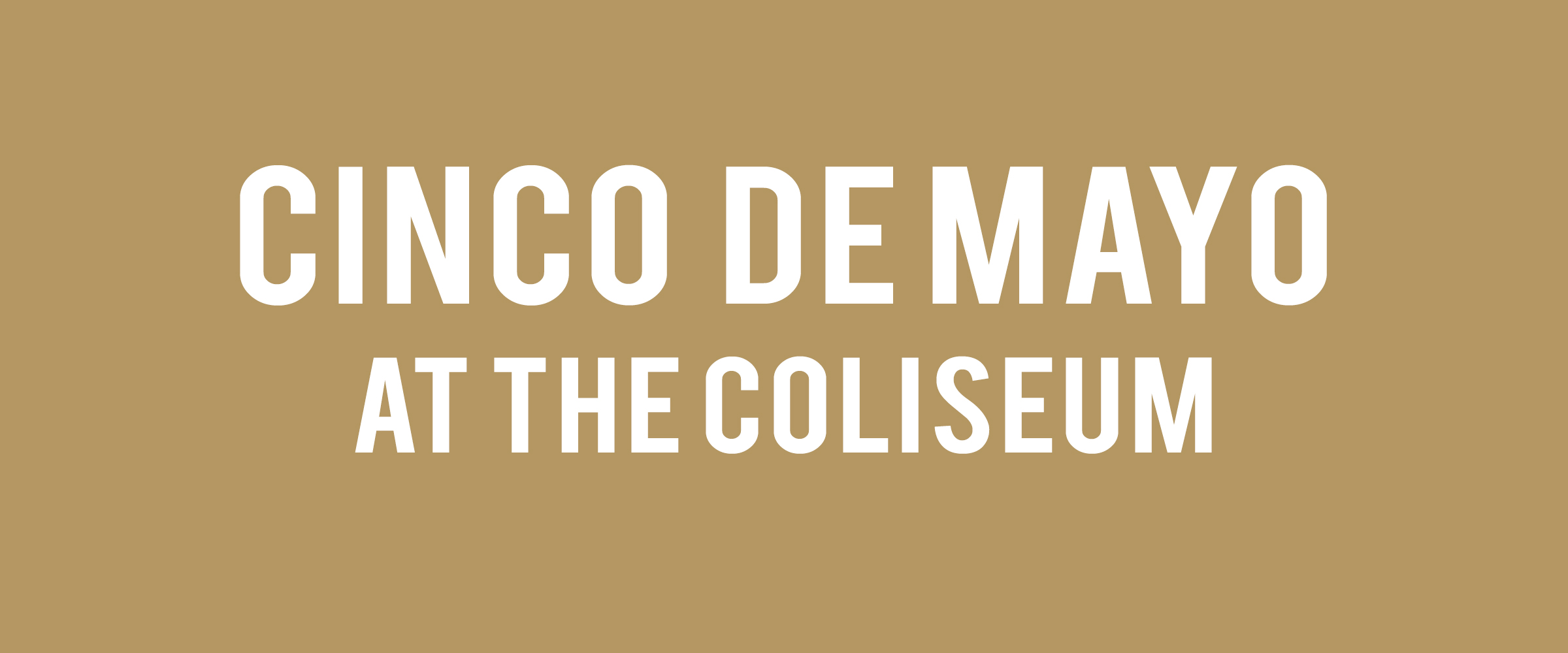 Cinco de Mayo at the Coliseum